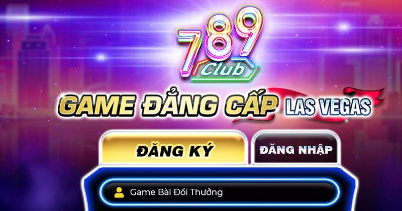 789 Club - Cổng game chuẩn đẳng cấp sòng bài quốc tế Las Vegas