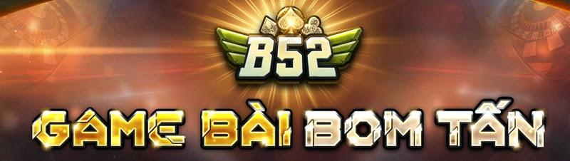 B52 Club - Siêu bom tấn của làng game bài đổi thưởng
