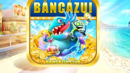 Ban Ca Zui – Link tải game Ban Ca Zui APK, IOS có tặng code năm 2021